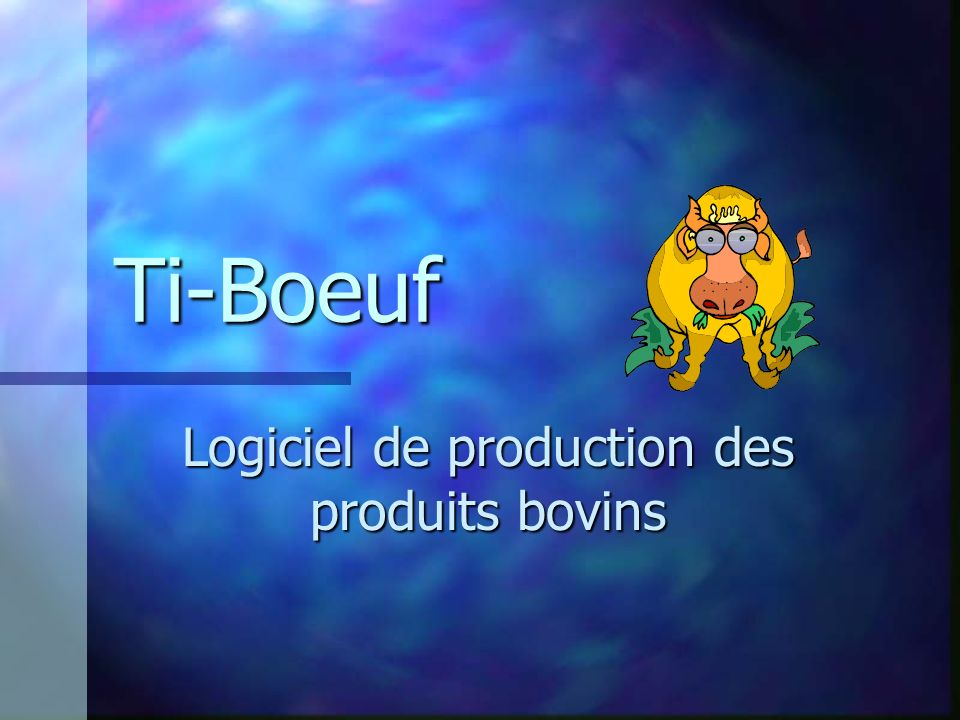Logiciel de production des produits bovins