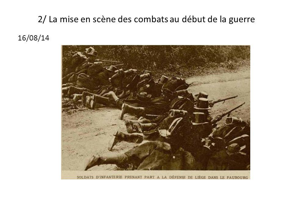 2/ La mise en scène des combats au début de la guerre