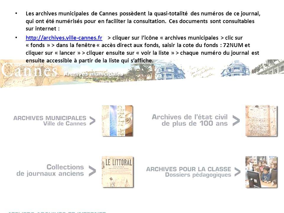 Les archives municipales de Cannes possèdent la quasi-totalité des numéros de ce journal, qui ont été numérisés pour en faciliter la consultation. Ces documents sont consultables sur internet :