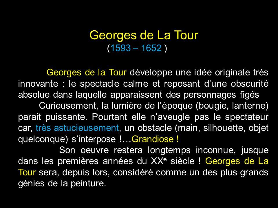 Georges de La Tour (1593 – 1652 )