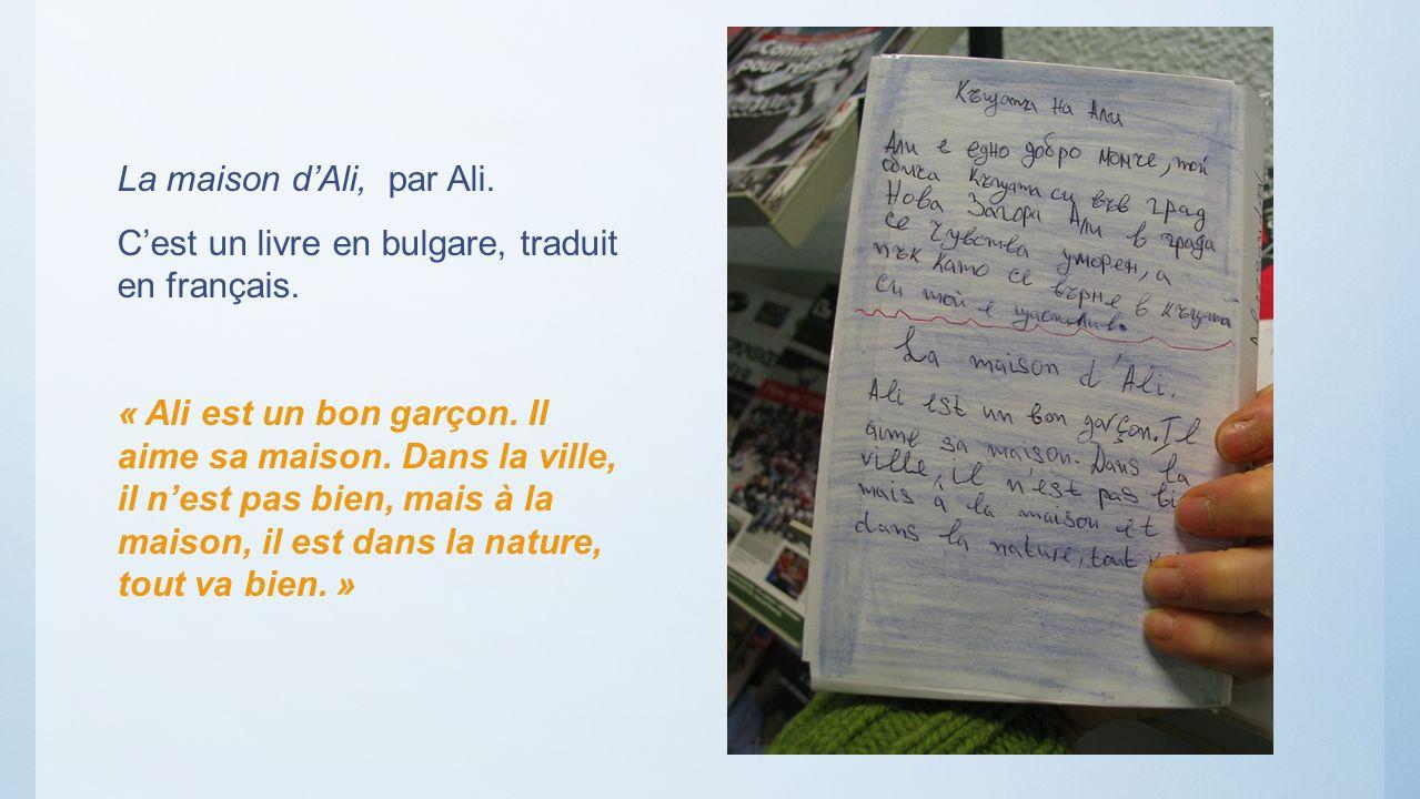 La maison d'Ali, par Ali.C'est un livre en bulgare, traduit en français.