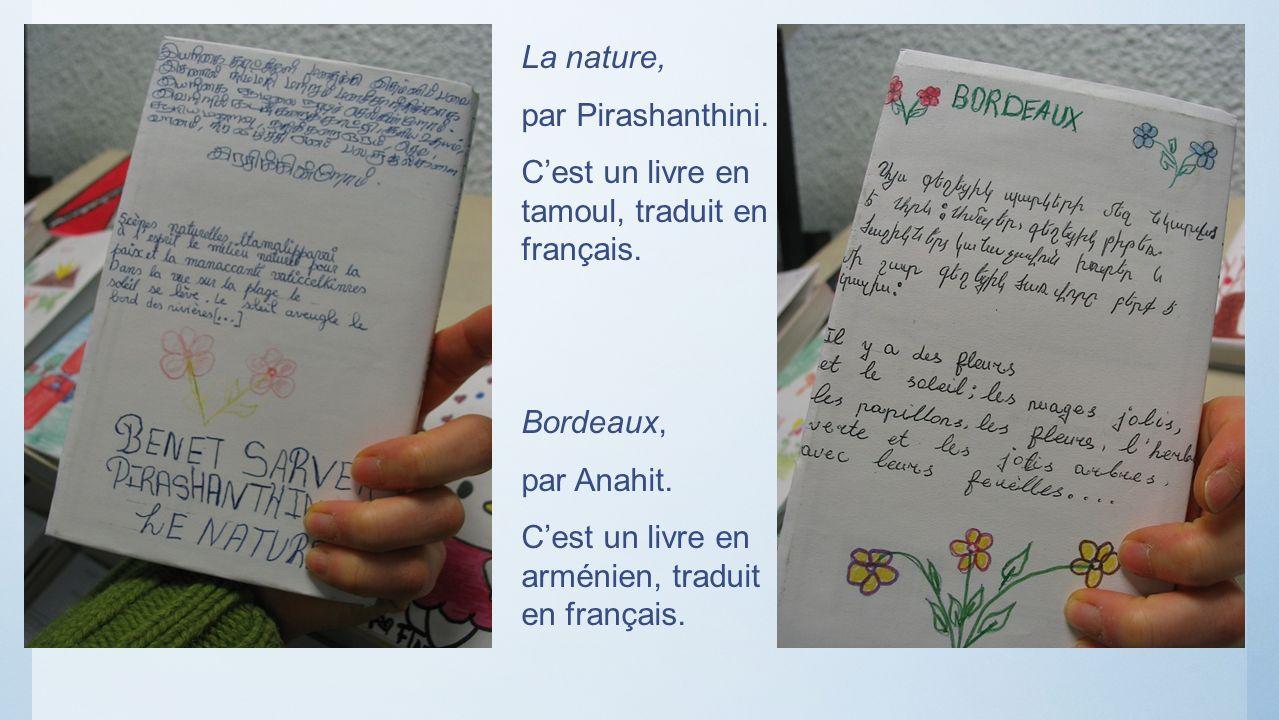 La nature, par Pirashanthini. C'est un livre en tamoul, traduit en français. Bordeaux, par Anahit.