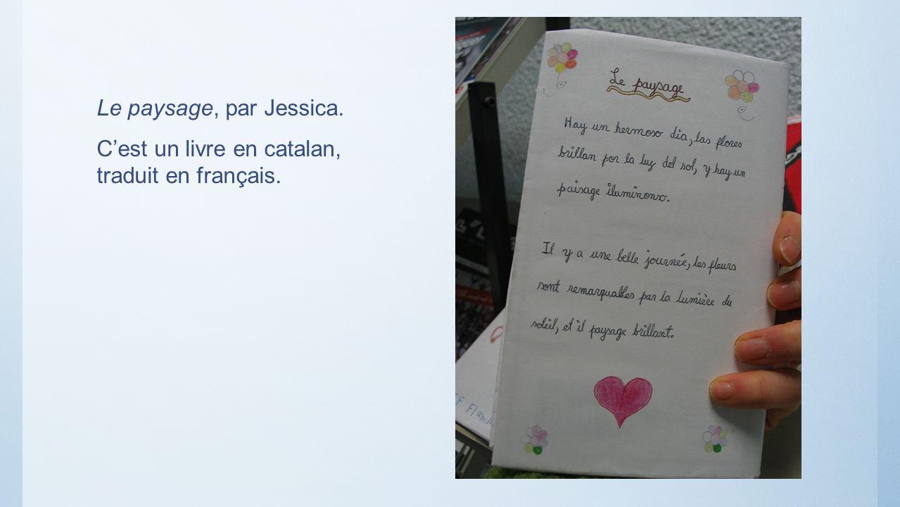 Le paysage, par Jessica. C'est un livre en catalan, traduit en français.
