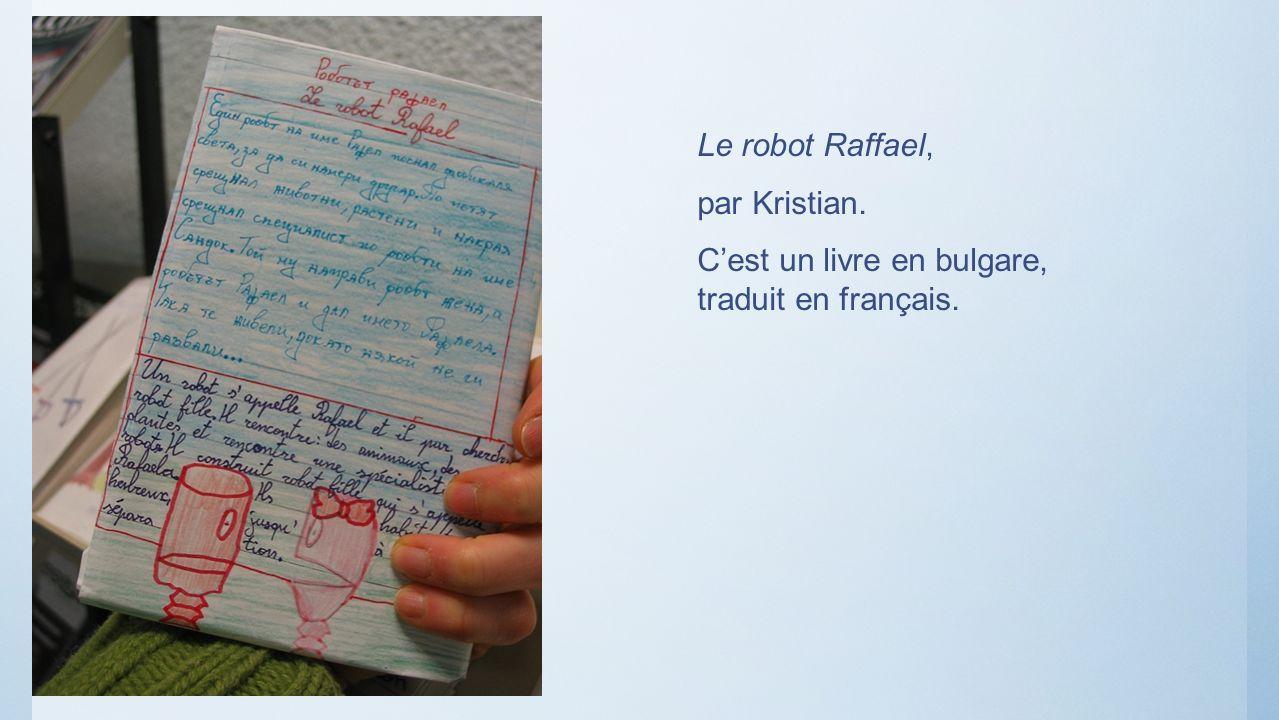 Le robot Raffael, par Kristian. C'est un livre en bulgare, traduit en français.