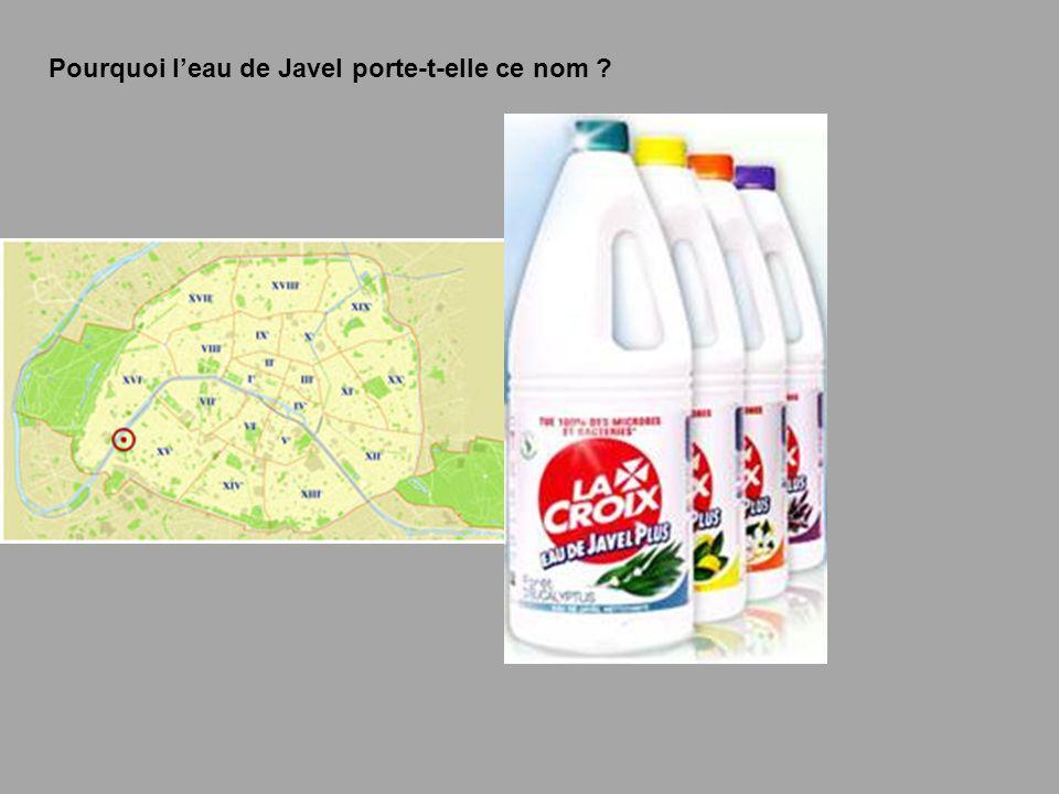 Pourquoi l'eau de Javel porte-t-elle ce nom