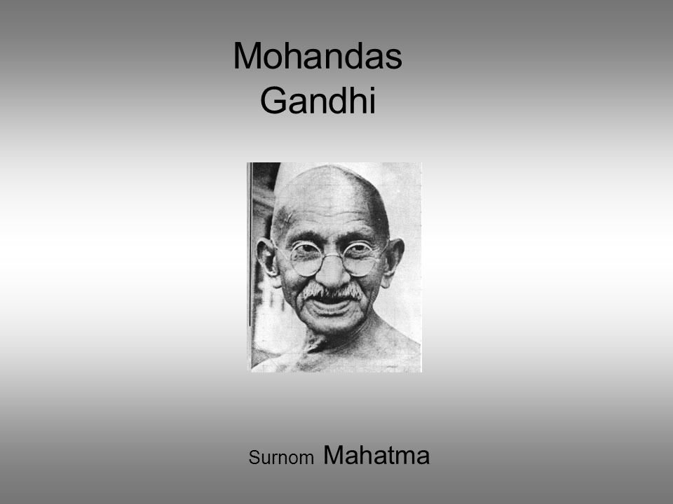 Mohandas Gandhi Surnom Mahatma