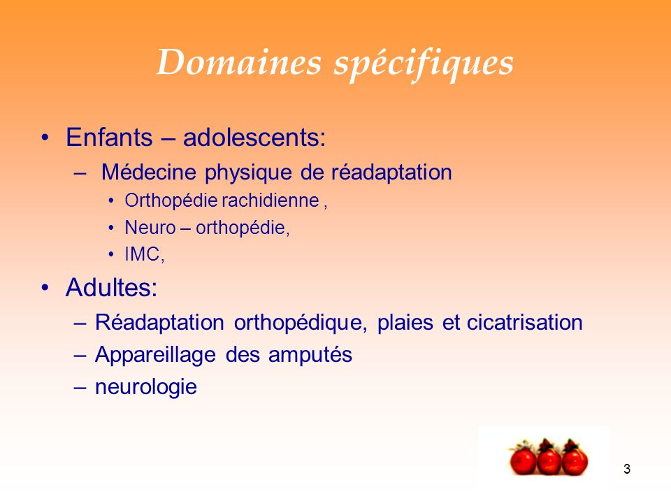 Domaines spécifiques Enfants – adolescents: Adultes: