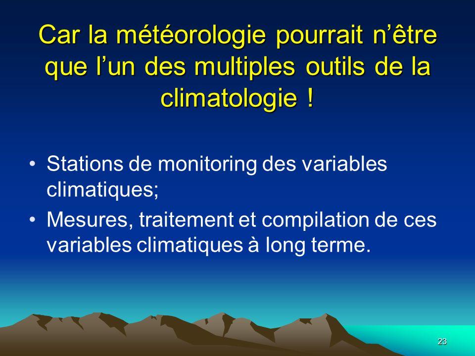 Car la météorologie pourrait n'être que l'un des multiples outils de la climatologie !