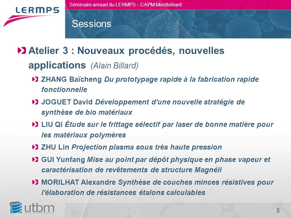Atelier 3 : Nouveaux procédés, nouvelles applications (Alain Billard)