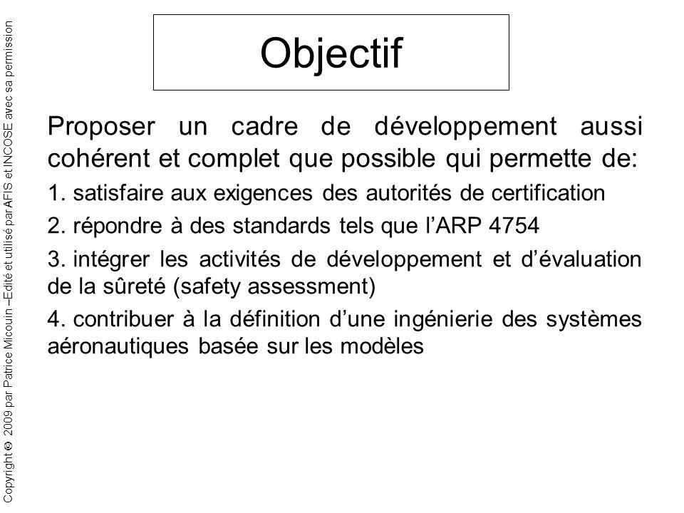 Objectif Proposer un cadre de développement aussi cohérent et complet que possible qui permette de: