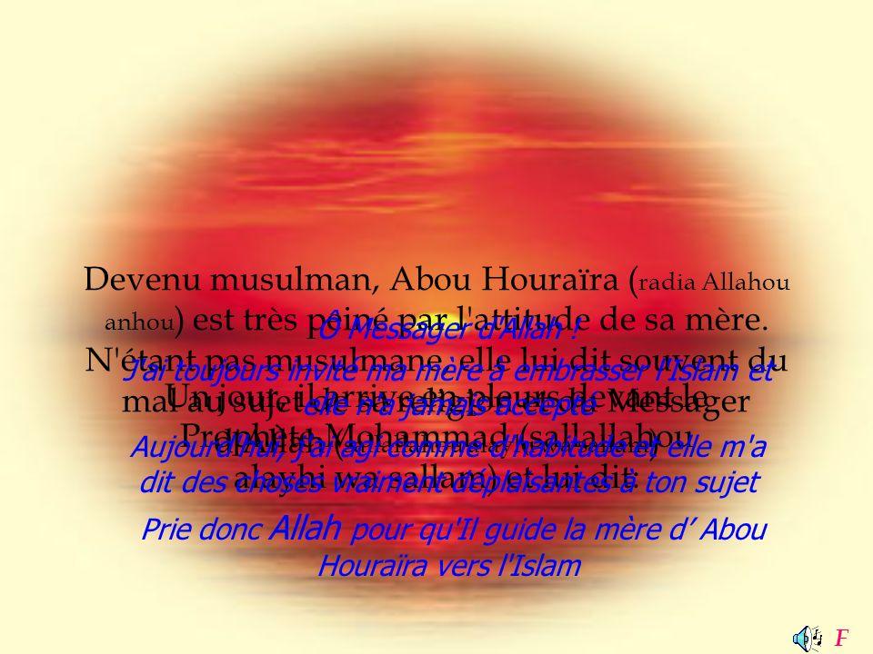 Prie donc Allah pour qu Il guide la mère d' Abou Houraïra vers l Islam