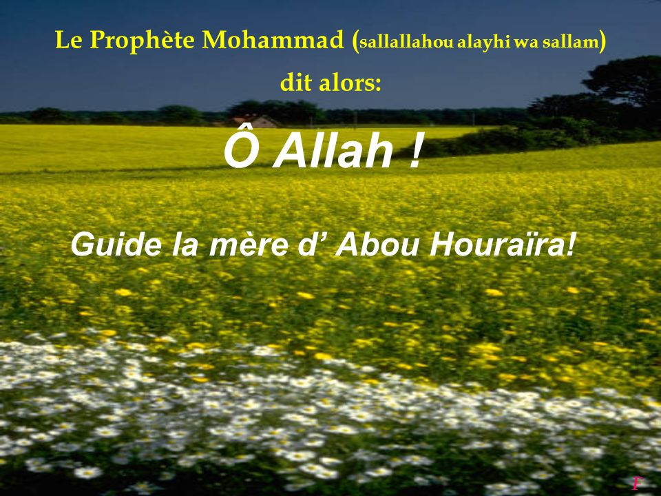 Le Prophète Mohammad (sallallahou alayhi wa sallam) dit alors: