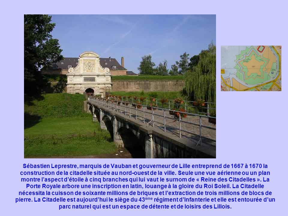 Sébastien Leprestre, marquis de Vauban et gouverneur de Lille entreprend de 1667 à 1670 la construction de la citadelle située au nord-ouest de la ville.