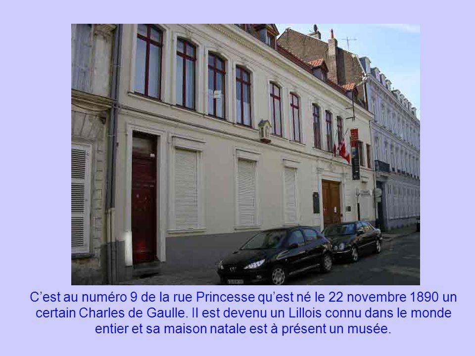 C'est au numéro 9 de la rue Princesse qu'est né le 22 novembre 1890 un certain Charles de Gaulle.