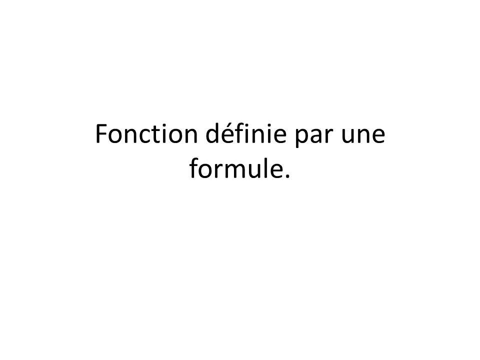 Fonction définie par une formule.