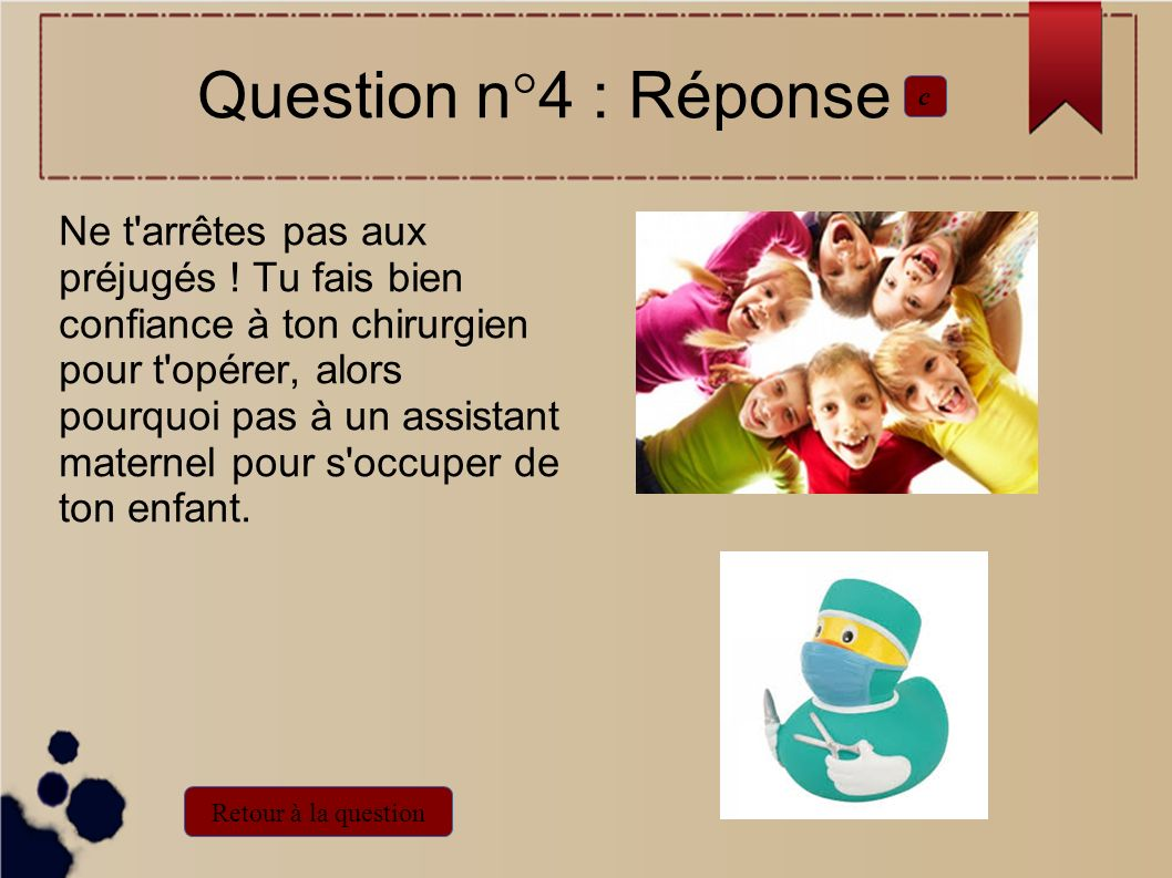 Question n°4 : Réponse c.