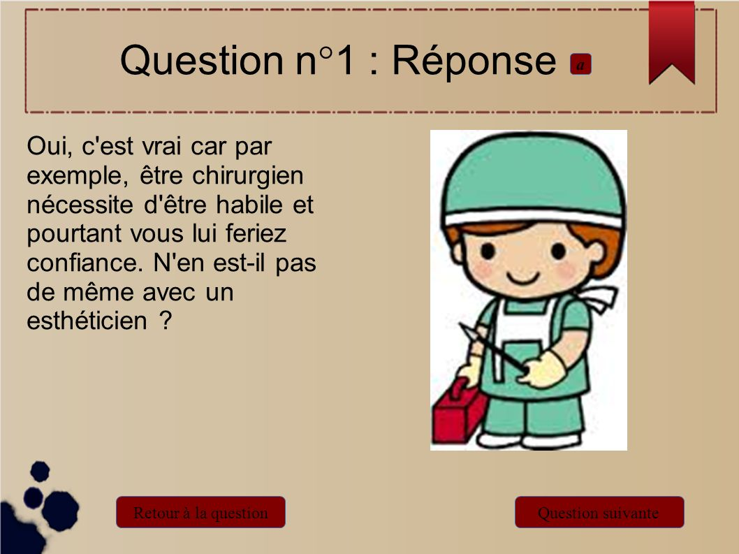 Question n°1 : Réponse a.