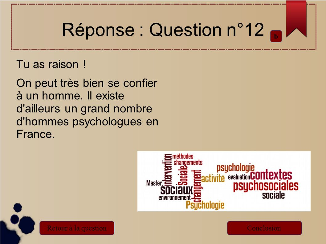 Réponse : Question n°12 Tu as raison !