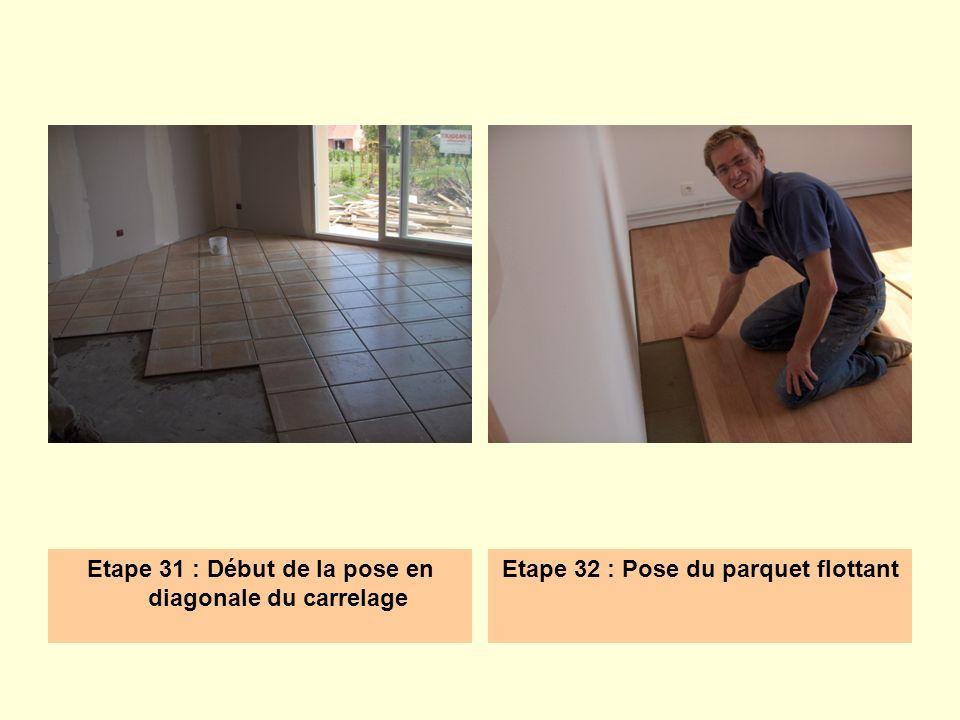 Etape 31 : Début de la pose en diagonale du carrelage