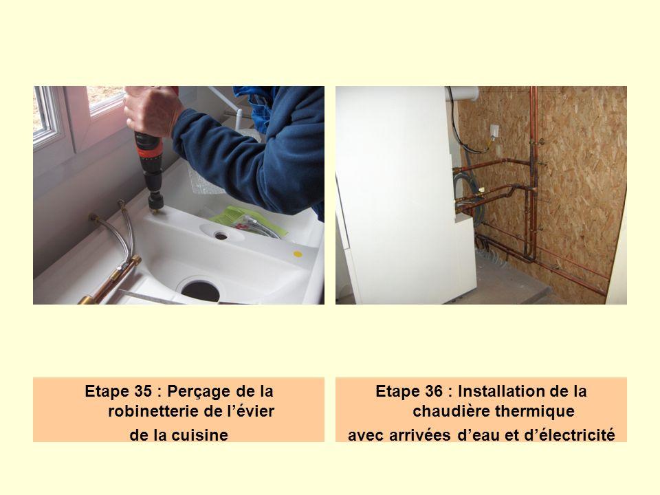 Etape 35 : Perçage de la robinetterie de l'évier de la cuisine