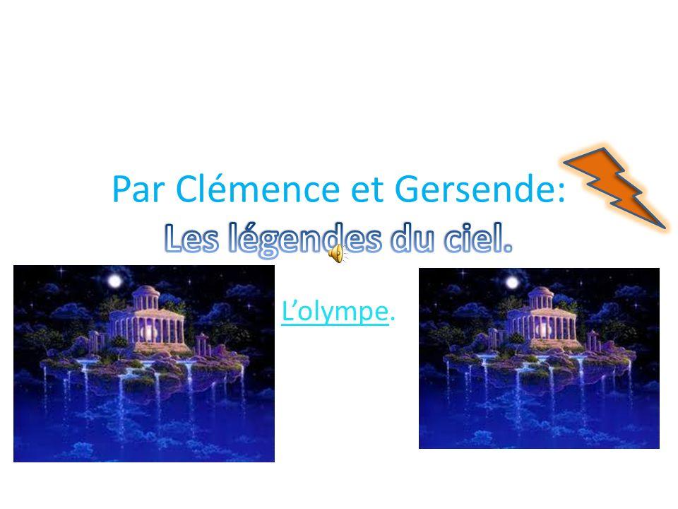 Par Clémence et Gersende: Les légendes du ciel.