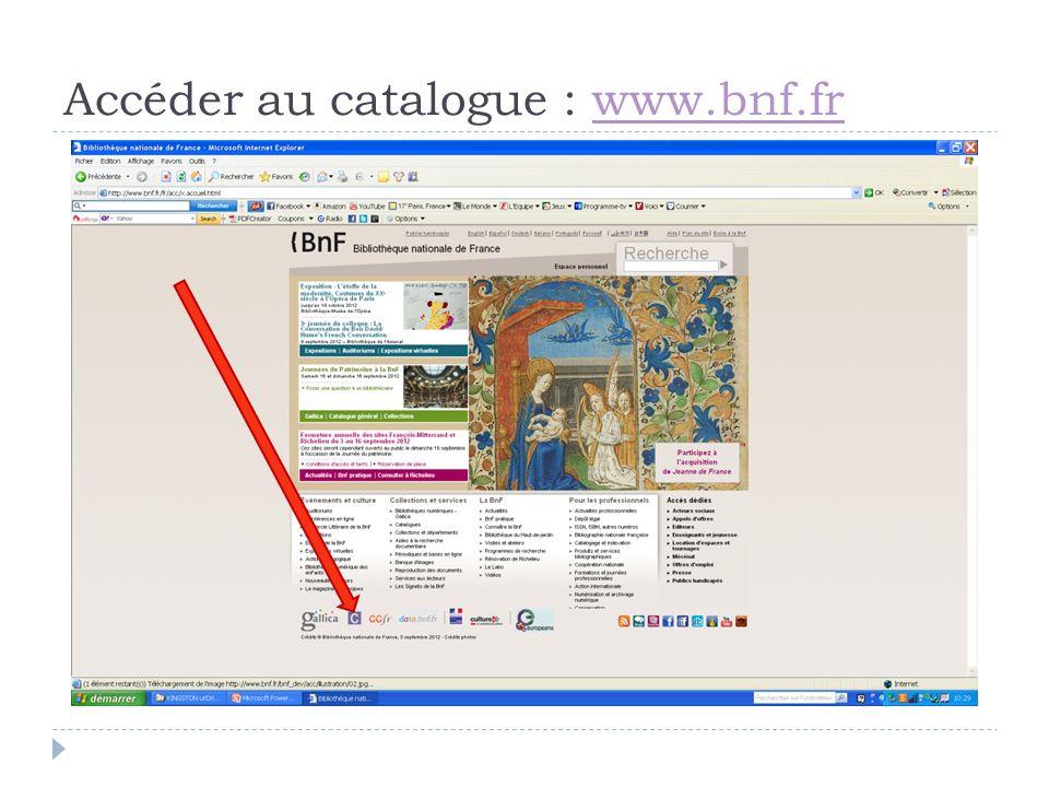 Accéder au catalogue : www.bnf.fr