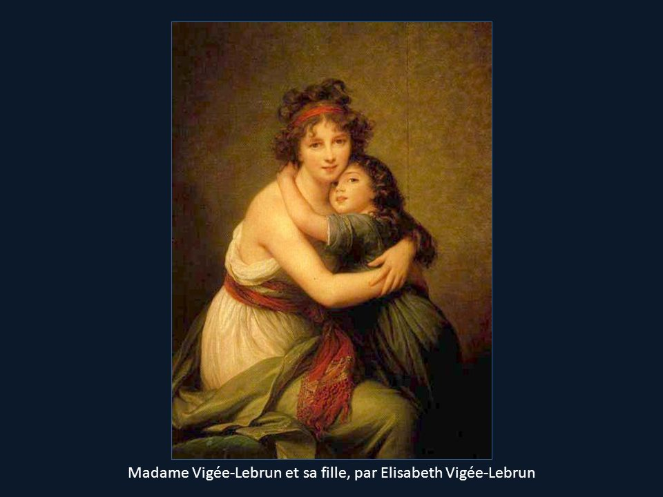Madame Vigée-Lebrun et sa fille, par Elisabeth Vigée-Lebrun