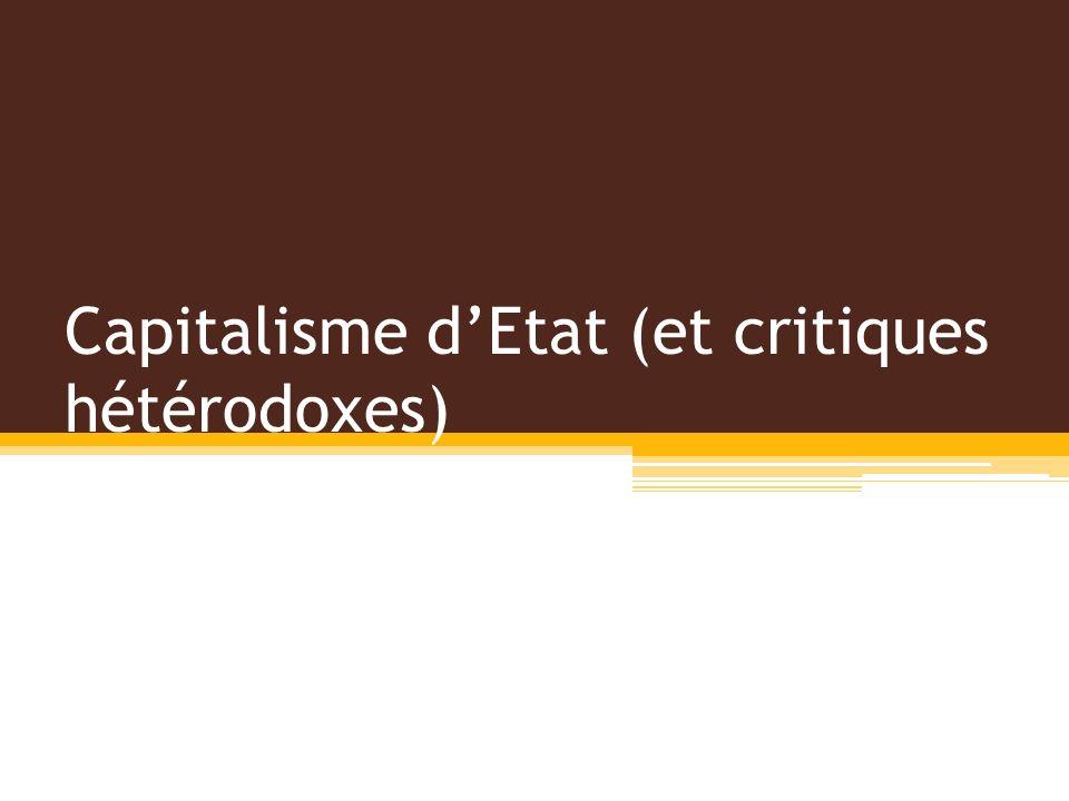Capitalisme d'Etat (et critiques hétérodoxes)