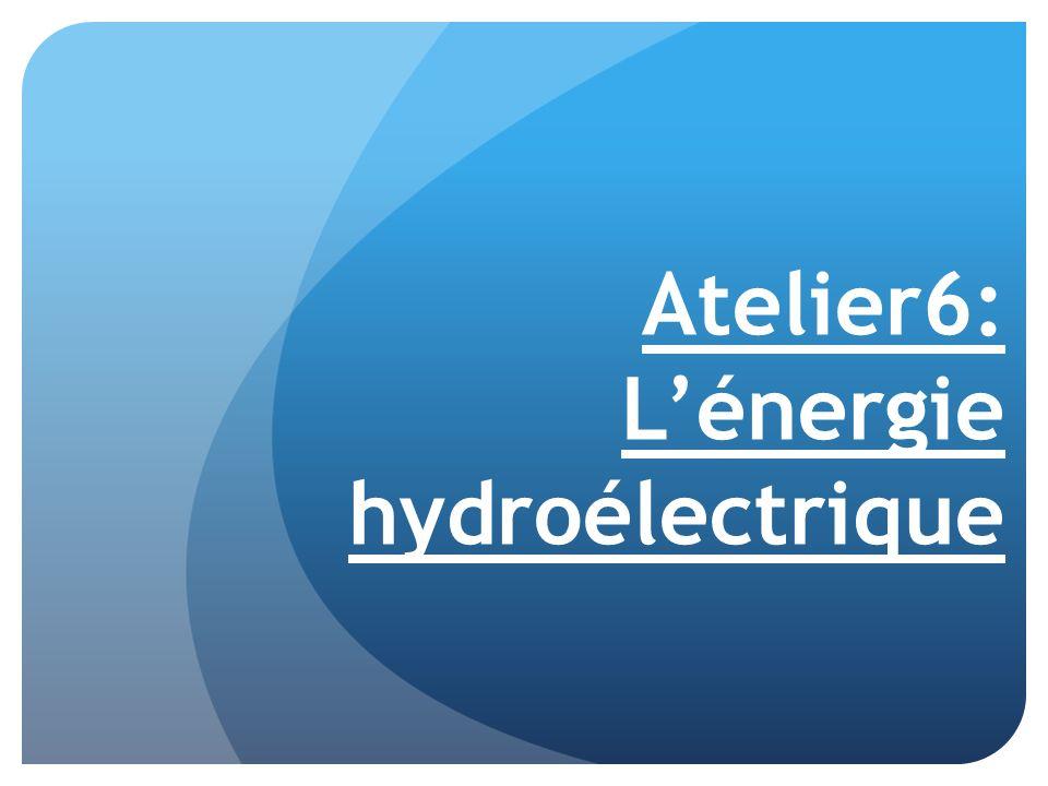 Atelier6: L'énergie hydroélectrique