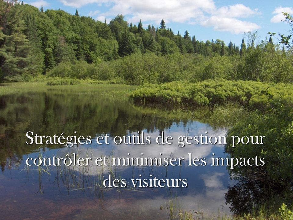 Stratégies et outils de gestion pour contrôler et minimiser les impacts des visiteurs