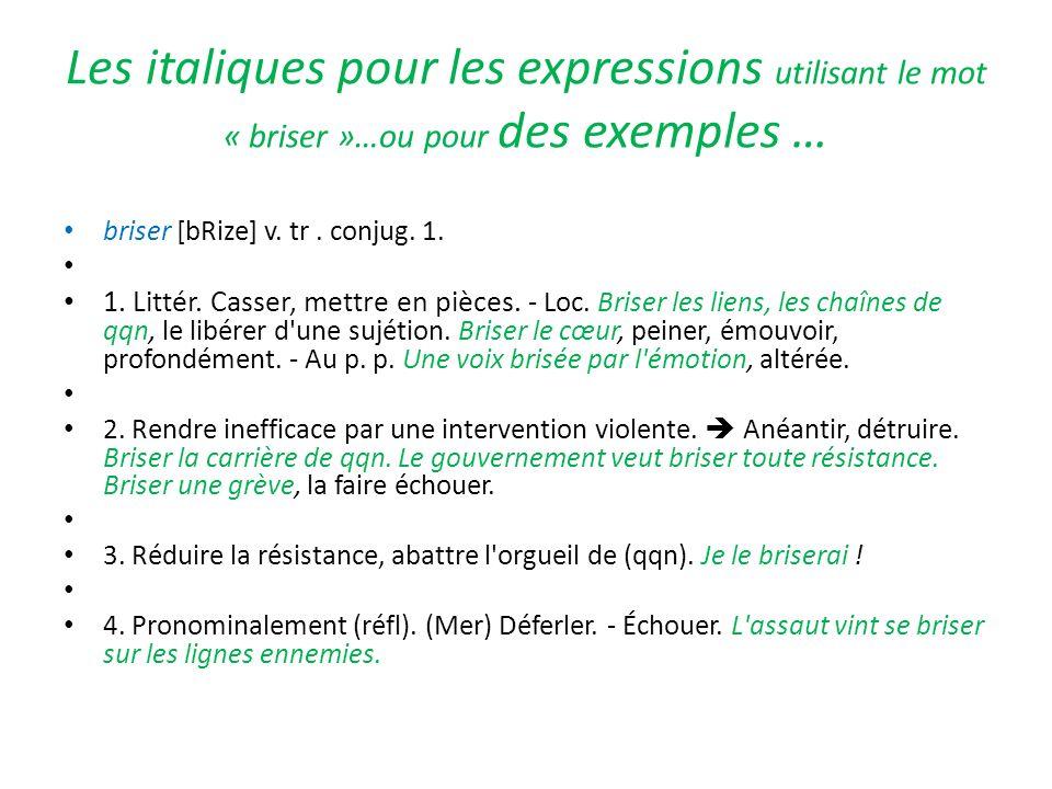 Les italiques pour les expressions utilisant le mot « briser »…ou pour des exemples …