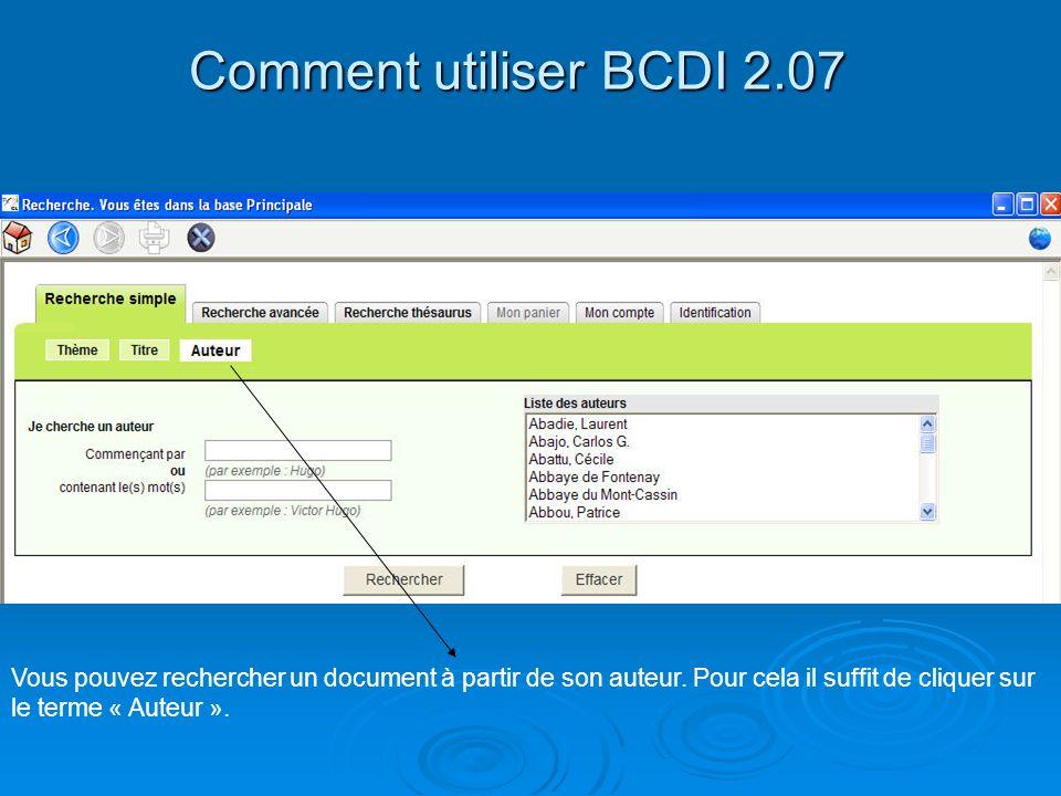 Comment utiliser BCDI 2.07 Vous pouvez rechercher un document à partir de son auteur.