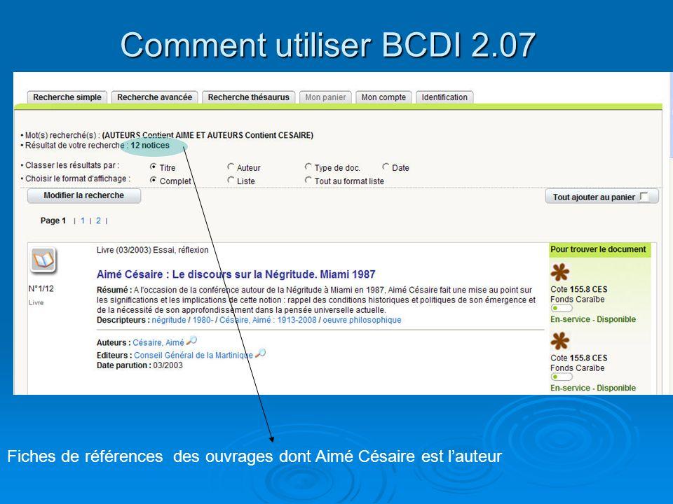 Comment utiliser BCDI 2.07 Fiches de références des ouvrages dont Aimé Césaire est l'auteur