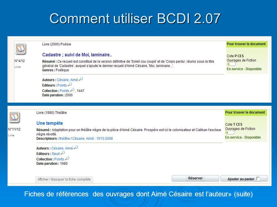 Comment utiliser BCDI 2.07 Fiches de références des ouvrages dont Aimé Césaire est l'auteur» (suite)