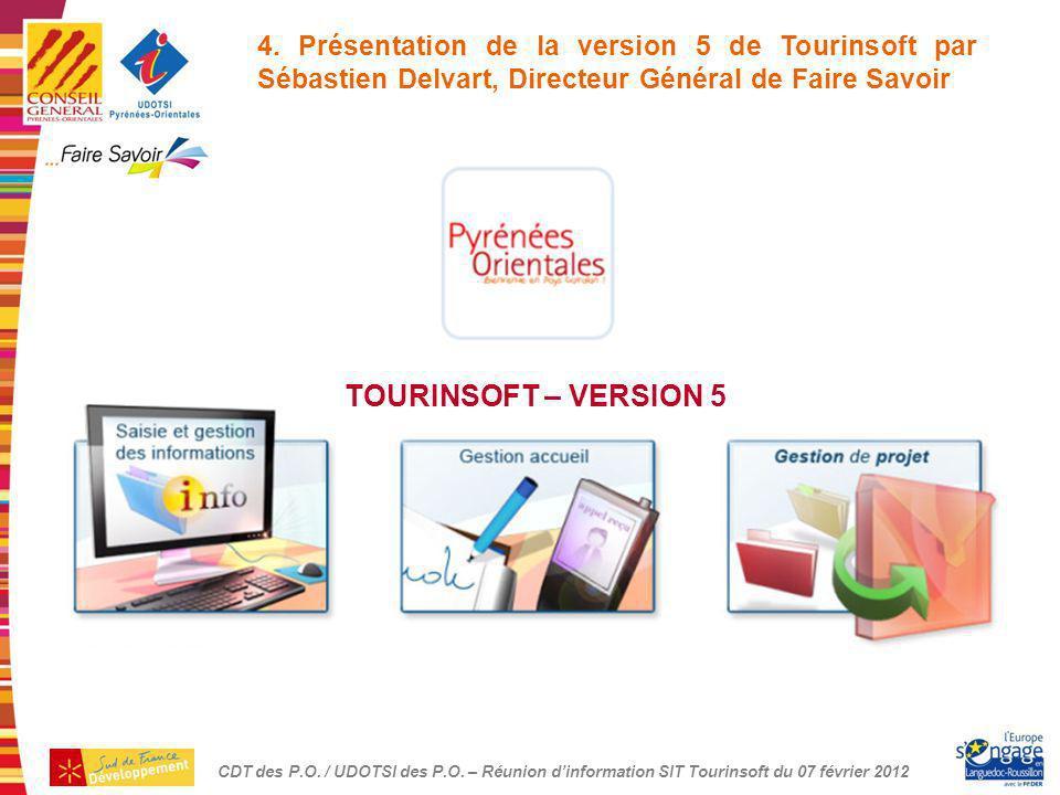 4. Présentation de la version 5 de Tourinsoft par Sébastien Delvart, Directeur Général de Faire Savoir