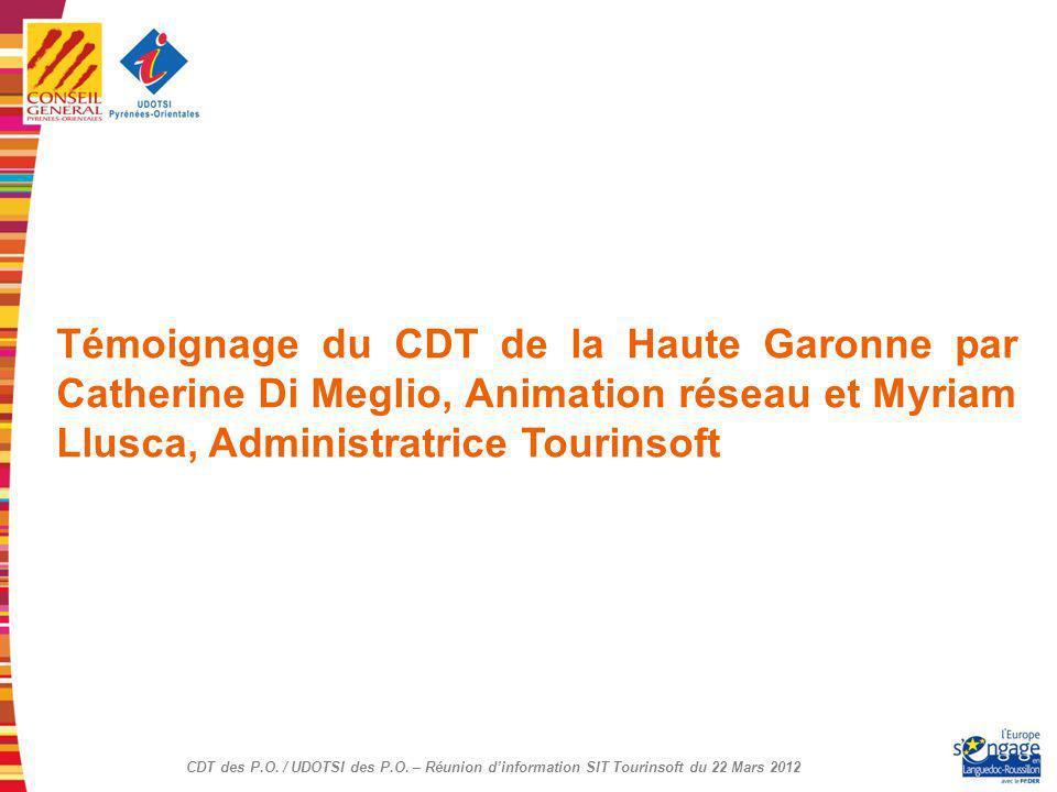 Témoignage du CDT de la Haute Garonne par Catherine Di Meglio, Animation réseau et Myriam Llusca, Administratrice Tourinsoft