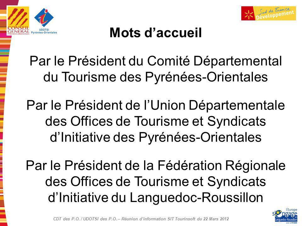 Mots d'accueil Par le Président du Comité Départemental du Tourisme des Pyrénées-Orientales.