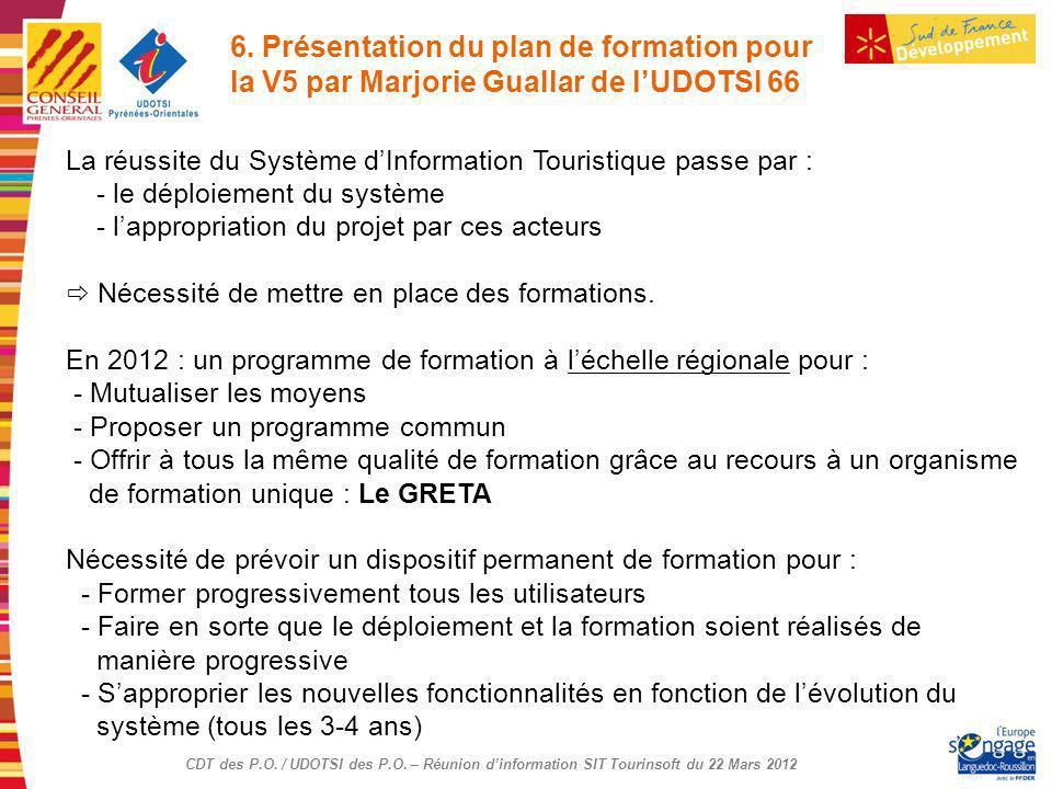 6. Présentation du plan de formation pour la V5 par Marjorie Guallar de l'UDOTSI 66
