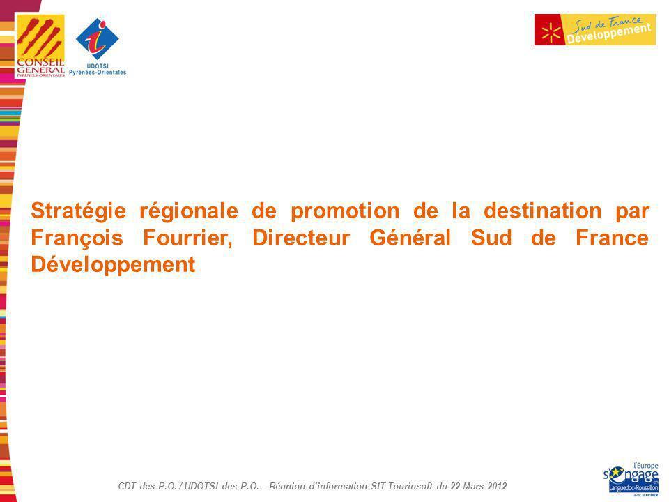 Stratégie régionale de promotion de la destination par François Fourrier, Directeur Général Sud de France Développement