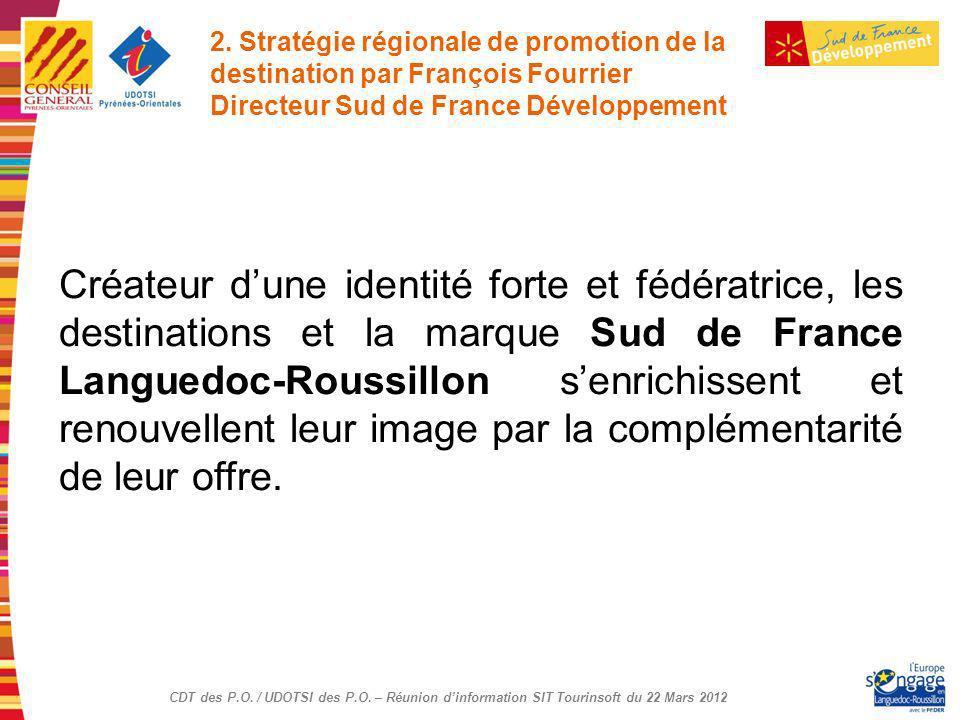 2. Stratégie régionale de promotion de la destination par François Fourrier