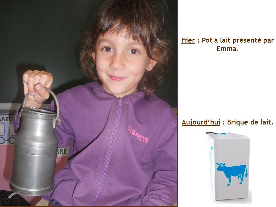 Hier : Pot à lait présenté par Emma. Aujourd'hui : Brique de lait.