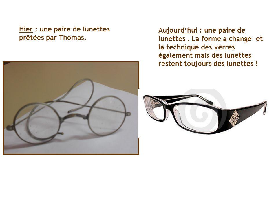Hier : une paire de lunettes prêtées par Thomas.