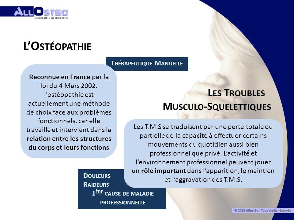 Musculo-Squelettiques 1ère cause de maladie professionnelle