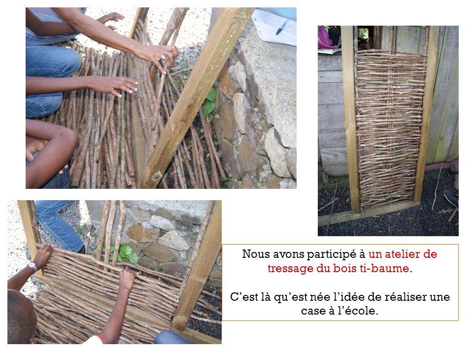 Nous avons participé à un atelier de tressage du bois ti-baume.