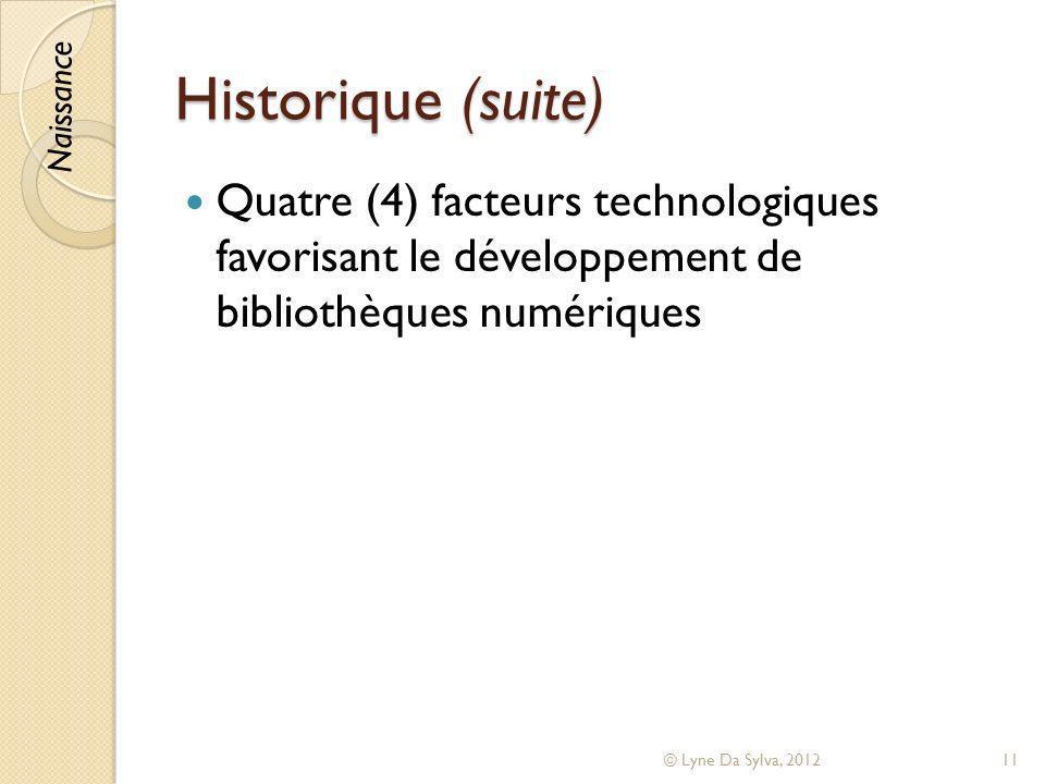 Historique (suite) Naissance. Quatre (4) facteurs technologiques favorisant le développement de bibliothèques numériques.