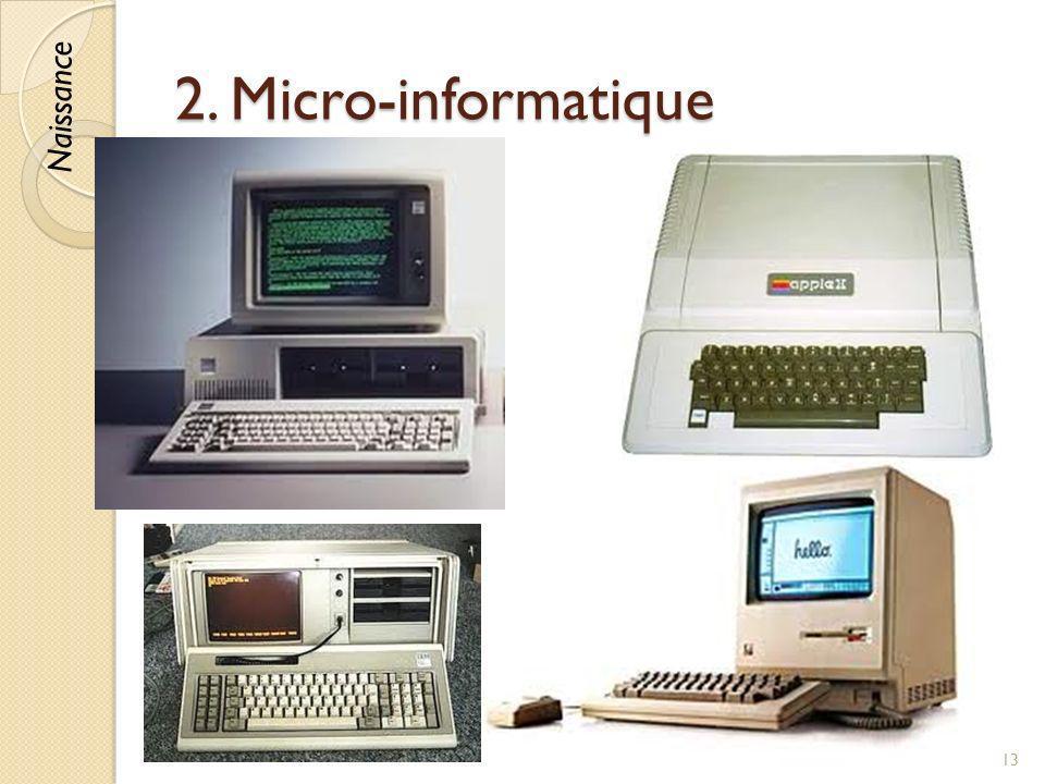 2. Micro-informatique Naissance © Lyne Da Sylva, 2012