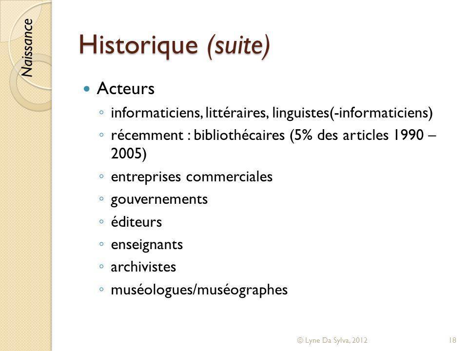 Historique (suite) Acteurs Naissance