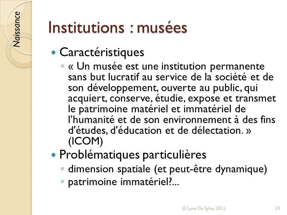 Institutions : musées Caractéristiques Problématiques particulières