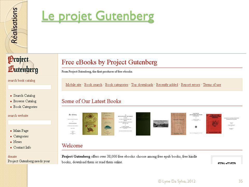 Le projet Gutenberg Réalisations © Lyne Da Sylva, 2012