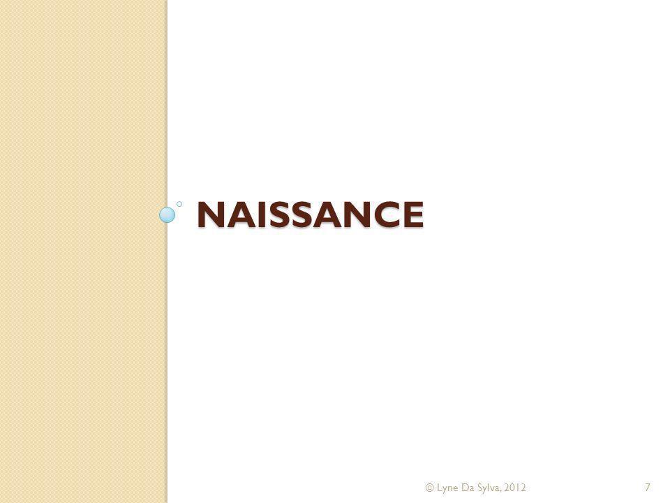 Naissance © Lyne Da Sylva, 2012